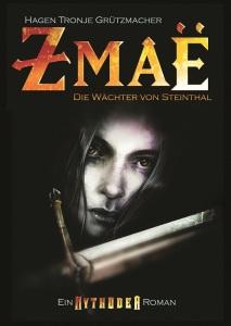 Zmae Die Wächter von Steinthal, ein Mythodea Roman